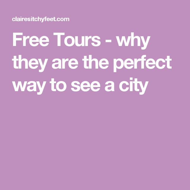 Free Tours - why they are the perfect way to see a city