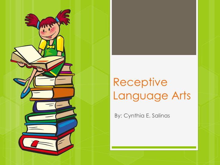 Receptive Language Arts by Cynthia E. Salinas