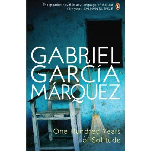 """One Hundred Years of Solitude"" by Gabriel Garcia Marquez"