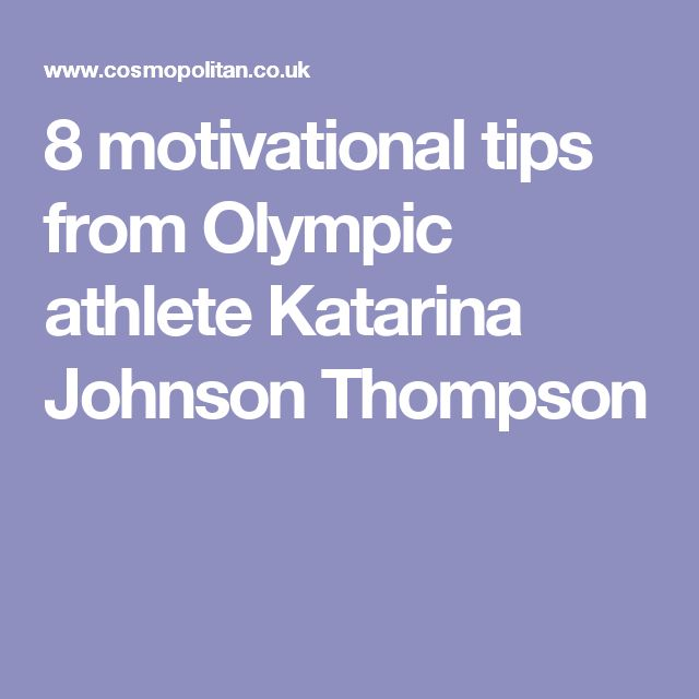 8 motivational tips from Olympic athlete Katarina Johnson Thompson
