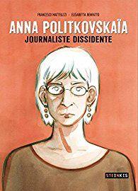 Anna Politkovskaïa : Journaliste dissidente par Francesco Matteuzzi