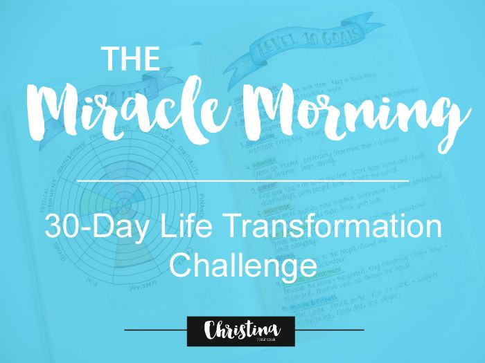 Preparing for the 30 Day Life Transformation Challenge from the Miracle Morning book by Hal Elrod - christina77star.co.uk