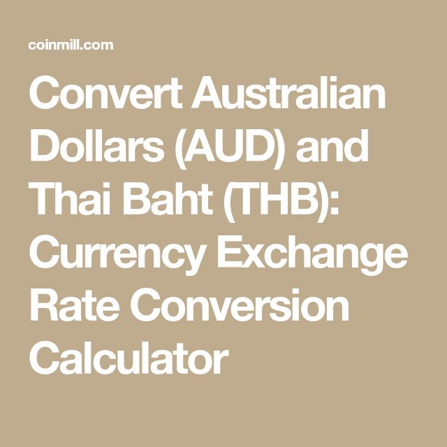Convert Australian Dollars (AUD) and Thai Baht (THB): Currency Exchange Rate Conversion Calculator