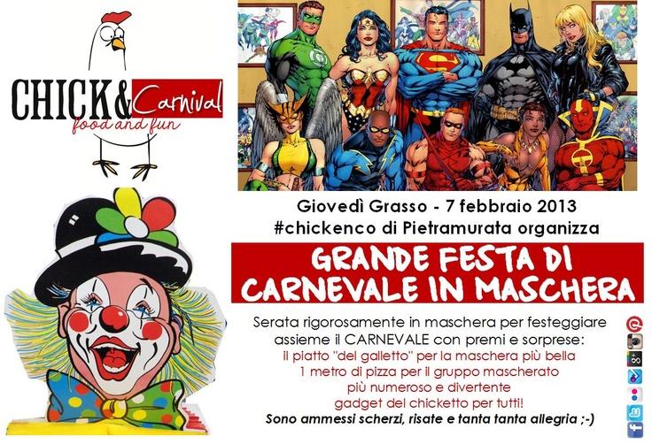 Chick - festa di carnevale al #chickenco    Festa in maschera alla galleteria e pizzeria a #Pietramurata.   Una serata diversa per festeggiare il Carnevale 2013 con allegria e voglia di stare assieme.