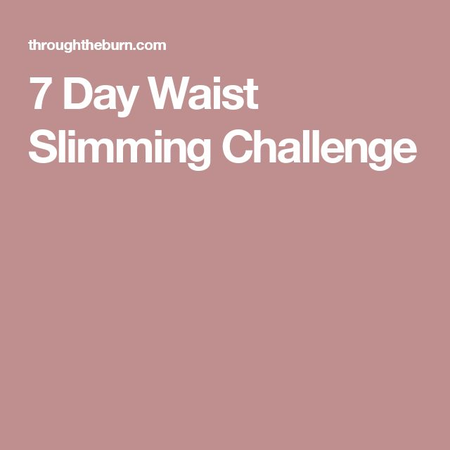 7 Day Waist Slimming Challenge