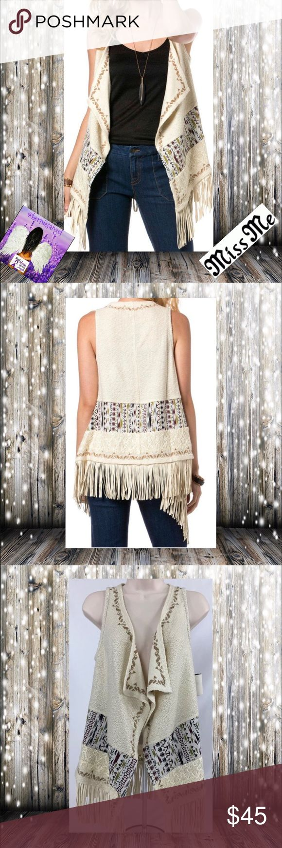 Miss Me  Fringe Aztec Vest Small NWT Miss Me  Fringe Aztec Vest Small NWT The perfect vest for the perfect boho chic look this season! This vest is meant to be worn open style. Has an embroidered pattern and colors as shown. The hem of the vest has fringe. This vest looks great with your favorite denim, boots and a floppy hat for the perfect daytime boho chic look.  Fiber Content: Self: 100% acrylic; contrast: 100% polyester. 🚫Trades. Please ask all questions prior to buying. Miss Me…