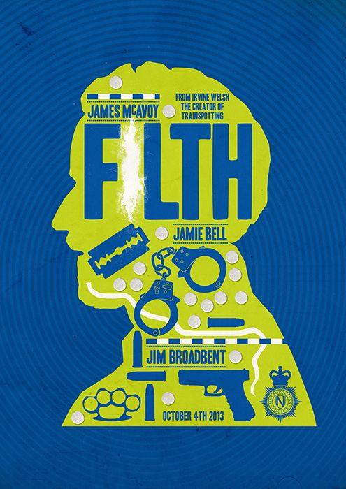 Filth (2013) - Minimal Movie Poster by Matt Needle ~ #mattneedle #minimalmovieposters #alternativemovieposters