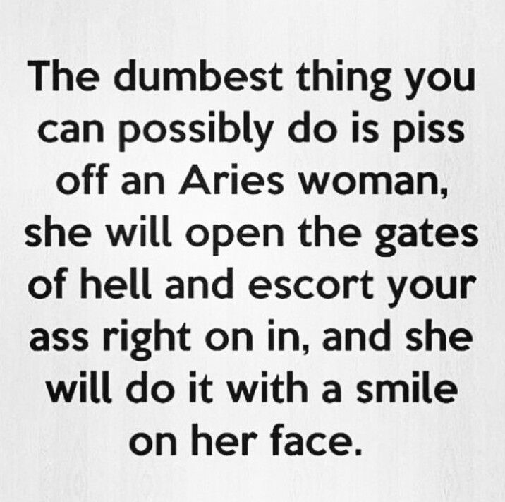 That's funny. Because it's true.  #Aries