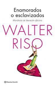 'Enamorados o esclavizados' de Walter Riso. Puedes disfrutarlo en la tarifa plana de #ebooks en #Nubico Premium: http://www.nubico.es/premium/autoayuda-y-superacion/enamorados-o-esclavizados-manifiesto-de-liberacion-afectiva-walter-riso-9788408127048
