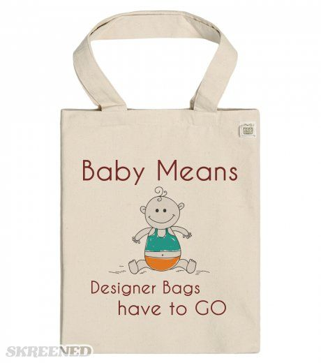 Baby Means Designer Bags have to GO - ECO Bag