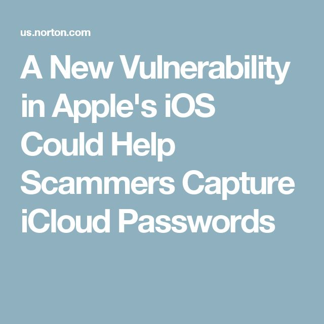A New Vulnerability in Apple's iOS Could Help Scammers Capture iCloud Passwords