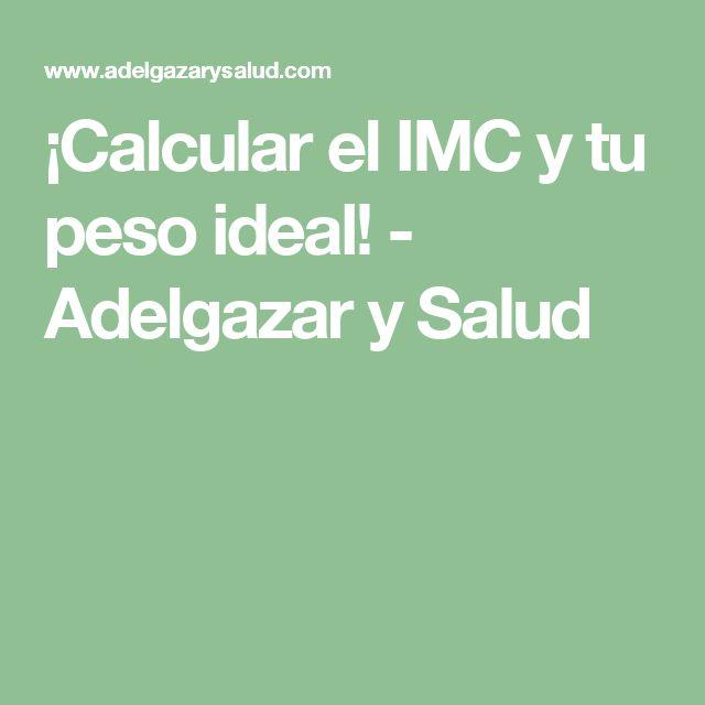¡Calcular el IMC y tu peso ideal! - Adelgazar y Salud