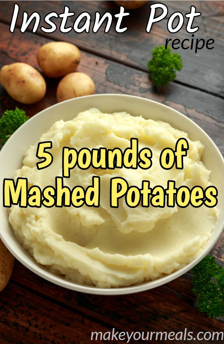 Instant Pot 5 Pounds Mashed Potatoes Recipe Make Your Meals Recipe Mashed Potato Recipes Mashed Potatoes Easy Mashed Potatoes