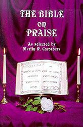 Title: The+Bible+on+Praise By: Carothers,+Merlin+R.