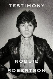 Testimony - A Memoir ebook by Robbie Robertson  #KoboOpenUp #ReadMore #eBook #Canadian #Memoir #Biography