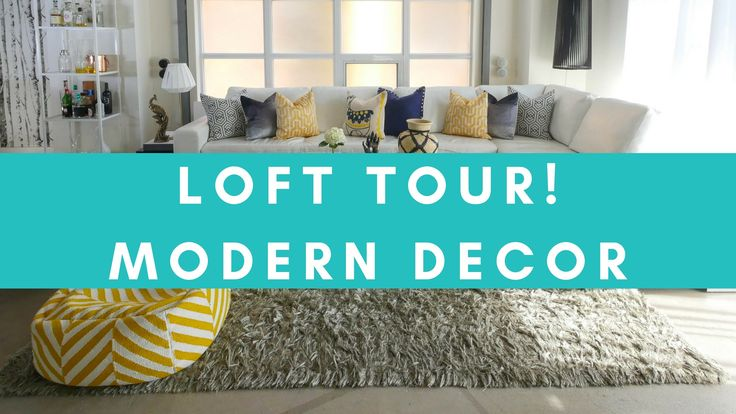 LOFT TOUR | Modern Decor
