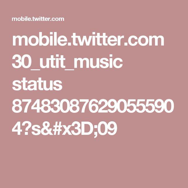 mobile.twitter.com 30_utit_music status 874830876290555904?s=09