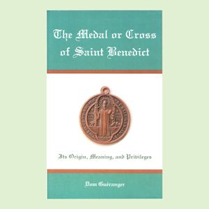 benedictine medal meaning | The Medal or Cross of St. Benedict - Book