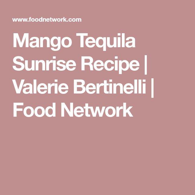 Mango Tequila Sunrise Recipe   Valerie Bertinelli   Food Network