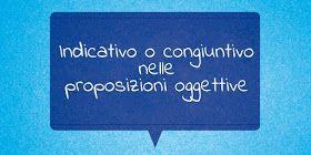 Impariamo l'italiano: Uso dell'indicativo e del congiuntivo nelle proposizioni oggettive