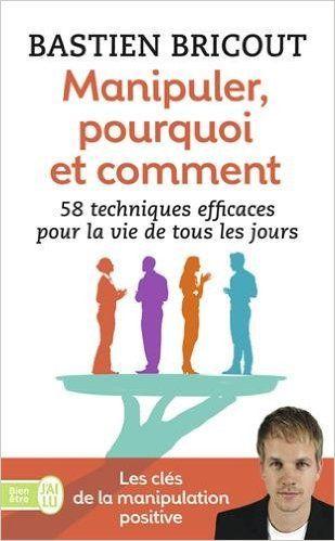 Amazon.fr - Manipuler, pourquoi et comment - Bastien Bricout - Livres