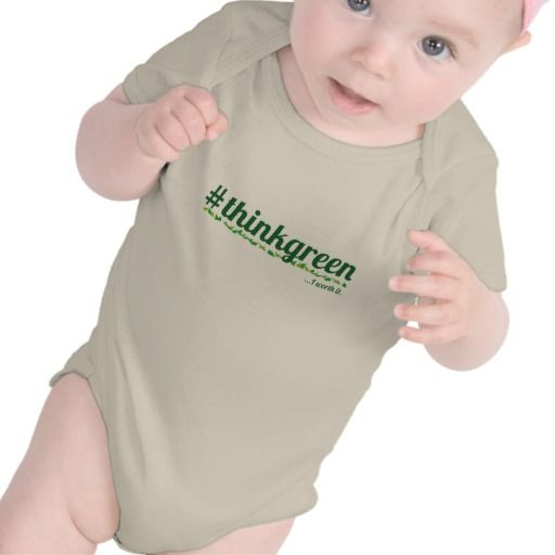 Baby #thinkgreen organic. Because they worth it.