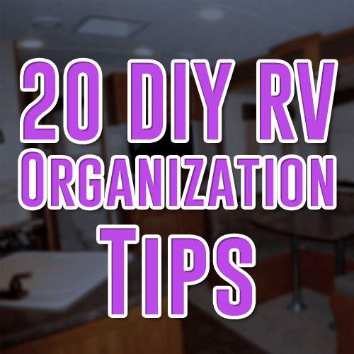 20 RV Organization DIY Tips