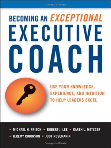 13 best reading list executive coaching images on pinterest book becoming an exceptional executive coach use your knowledge experience and intuition to help fandeluxe Images