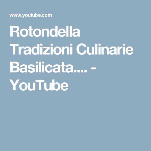 Rotondella Tradizioni Culinarie Basilicata.... - YouTube
