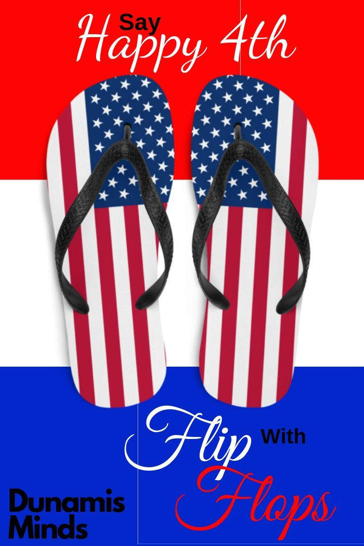 Let Us Help You Show Your Patriotic Spirit Your Love For The Usa This 4th Of July In Flip Flops H Patriotic Crafts Happy Independence Day Patriotic Holidays