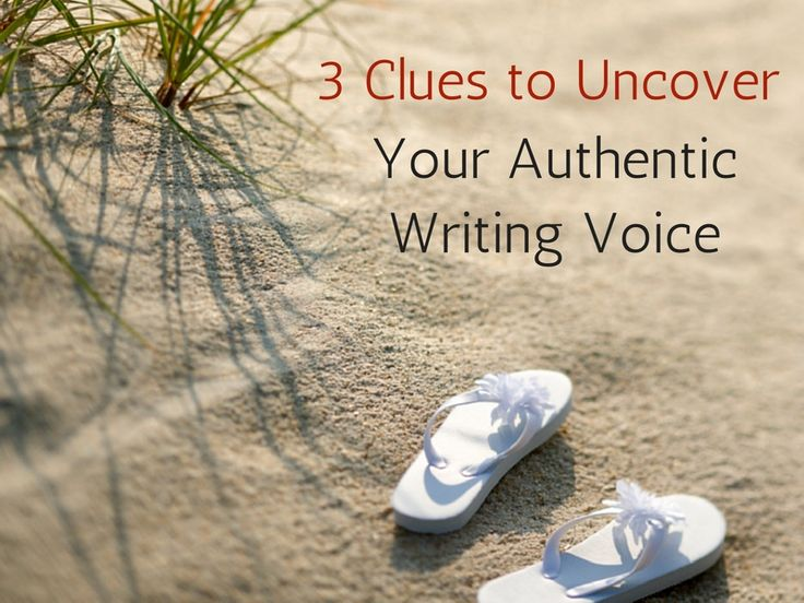 3 Clues to Uncover Your Authentic Writing Voice by Lorna Faith