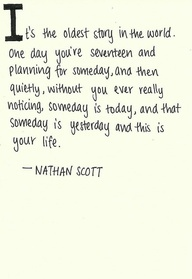 one tree hill...this would have been such a good senior quote goddamn                                                                                                                                                     More