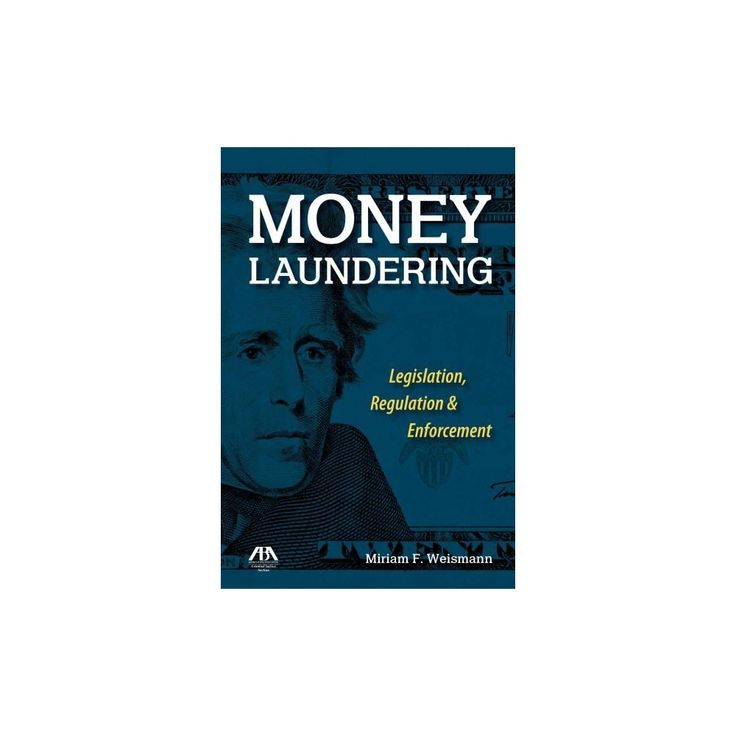 Money Laundering : Legislation, Regulation & Enforcement (Paperback) (Miriam F. Weismann)