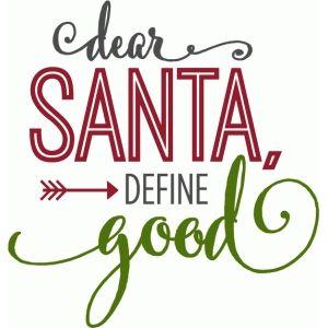Silhouette Design Store - View Design #70079: dear santa define good - phrase