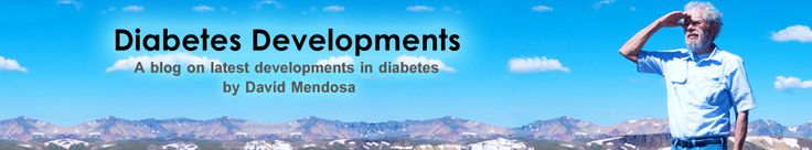 Diabetes Developments - A blog on latest developments in diabetes by David Mendosa