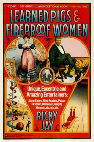 """""""Learned Pigs and Fireproof Women,"""" Ricky Jay's tribute to sideshow performers of a bygone era."""
