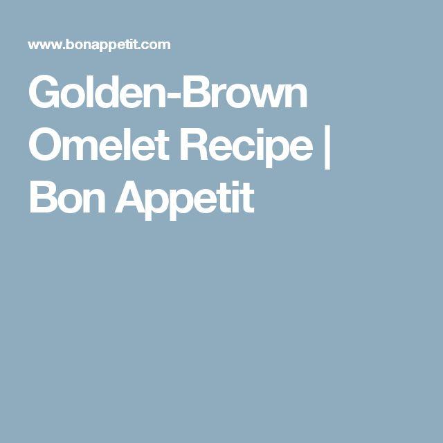 Golden-Brown Omelet Recipe | Bon Appetit