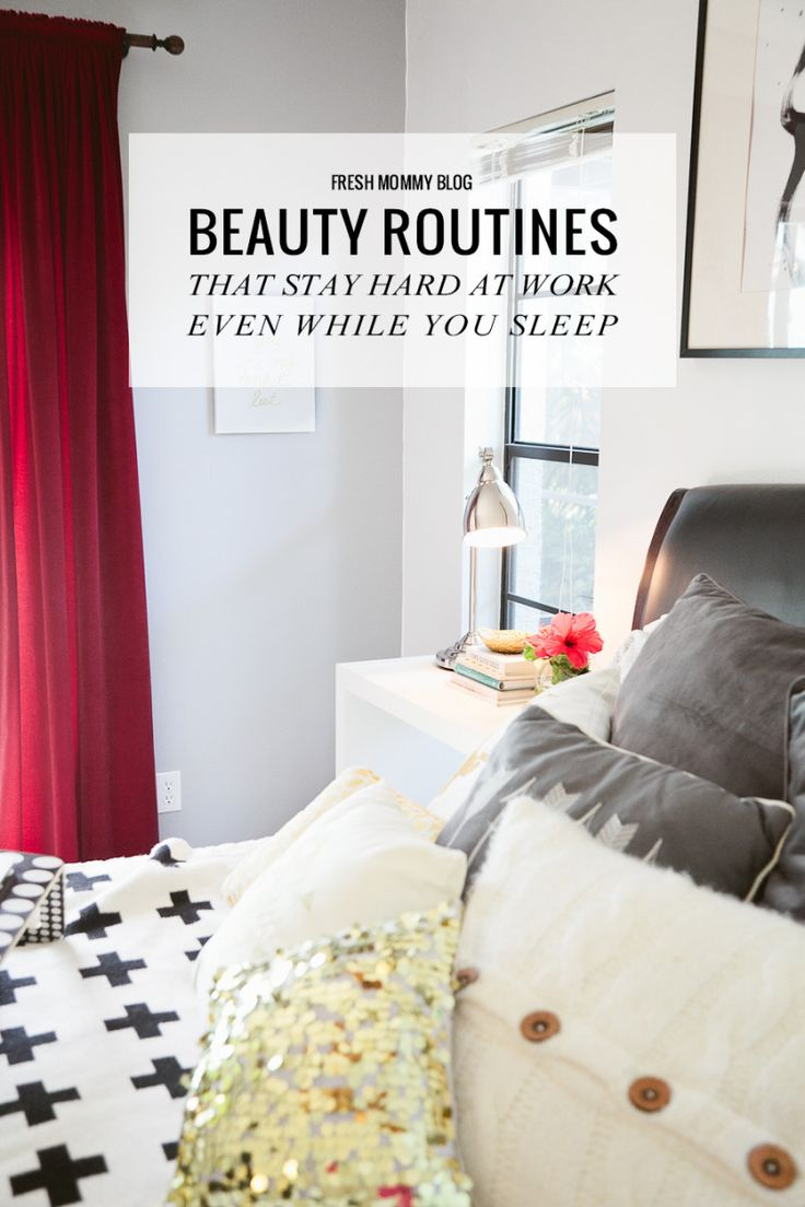 Beauty Routines That Work While You Sleep - Fresh Mommy Blog