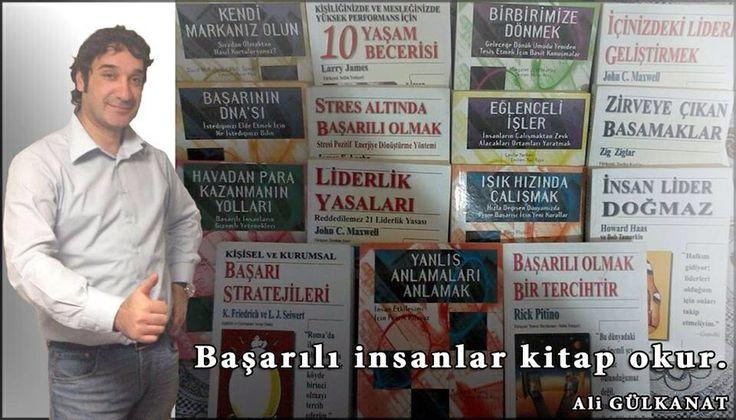 Başarılı insanlar KİTAP okur. #SimdiKitapOkumaZamani Ali Gülkanat http://www.aligulkanat.com.tr/