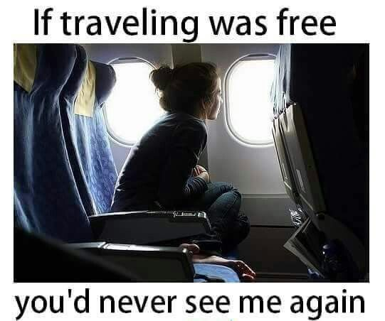 This is so true!! I love to travel
