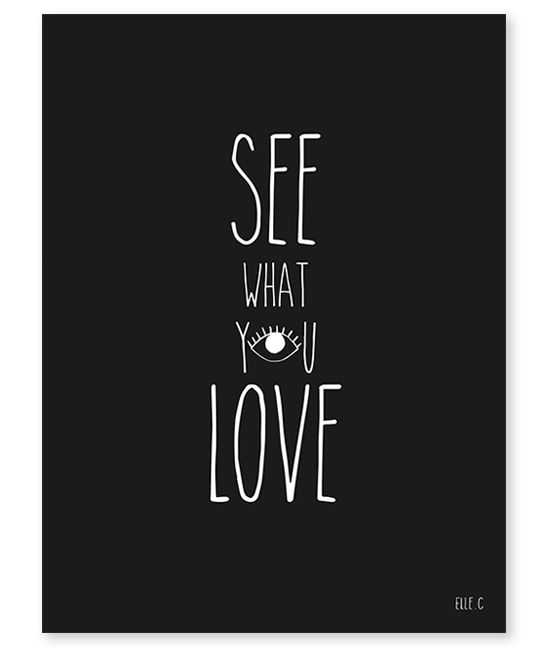 """Affiche noir et blanc """"See what you love Lilipinso"""