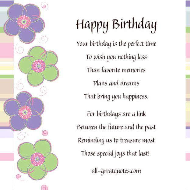 Happy Birthday .. Your birthday is the perfect time, to wish you nothing less, than favorite memories, plans and dreams, that bring you happiness. all-greatquotes.com