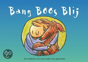 Bang Boos Blij is een boek over wat er is gebeurd bij de echtscheiding en daarna. Kinderen kunnen in het boek tekenen en schrijven om alle dingen die ze van binnen voelen een plaats te geven. De auteurs werken als counselor en mediator met kinderen waarvan de ouders gescheiden zijn. Vanaf 6 jaar.