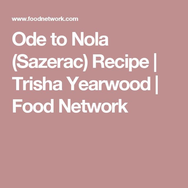Ode to Nola (Sazerac) Recipe | Trisha Yearwood | Food Network