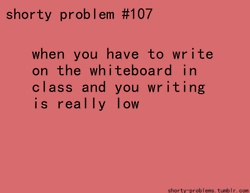 And you cant reach the problem the teacher wrote so someone else has to do it