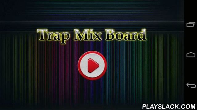 Trap Mix Board  Android App - playslack.com , Looking for some great dj mixer software for android or trap drum pads, but can't find perfect one? Don't worry! We have one great dj music mixer - Trap Mix Board - you must check it out! Musical fun starts right here and right now! Make your best mix with this dj studio free app.Everything you need in one dj mix maker app. Trap Mix Board it's awesome paradise with a lot of cool dj sound effects and samples. Use two synth keyboards for music…