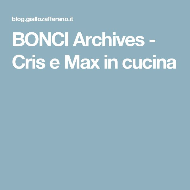 BONCI Archives - Cris e Max in cucina