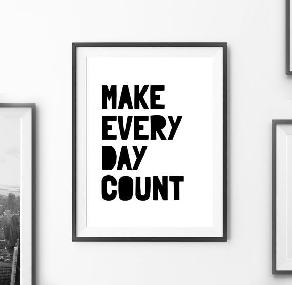 Home Decor Make Every Day Count Printable Poster Inspirational Quote Wall Art Scandinavian Art Digital Art Print Instant Download