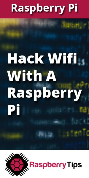 How to Hack WiFi on a Raspberry Pi with Kali Linux