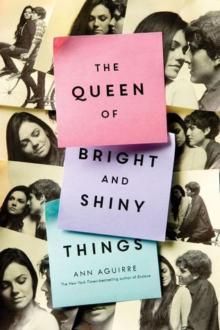 the Queen of Bright and Shiny Things Ann Aguirre